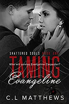 Taming Evangeline (Shattered Souls Book 1) by [C.L. Matthews]