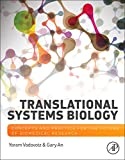 Translational Systems Biology : Concepts and Practice for the Future of Biomedical Research, Vodovotz, Yoram and An, Gary, 012397884X