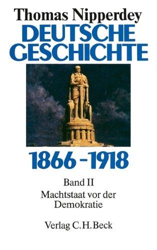 Deutsche Geschichte 1866-1918, Bd.2, Machtstaat vor der Demokratie
