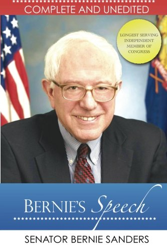 Bernie's Speech: Complete and Unedited ebook