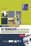 Objectif Diplomatie: Livre de l'eleve + CD audio 2 (Levels B1-B2)