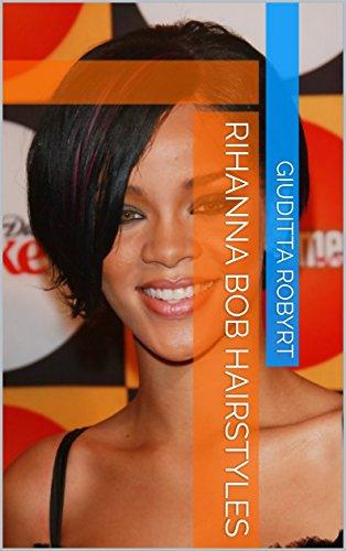 Rihanna Bob Hairstyles (Style Rihanna)