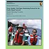 Water Quality Vital Signs Monitoring Protocol for the Pacific Island Network: Standard Operating Procedures- Version 1.0