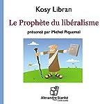 Le prophète du libéralisme | Michel Piquemal