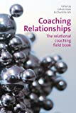 Coaching Relationships : The Relational Coaching Field Book, , 1907471286