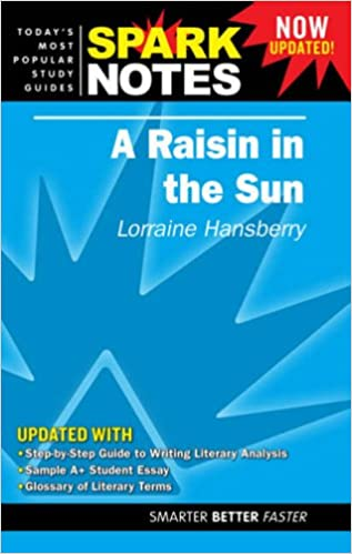 Raisin in the Sun by Lorraine Hansberry, A (SparkNotes Literature Guide)
