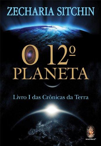 O 12º Planeta. Livro I das Crônicas da Terra