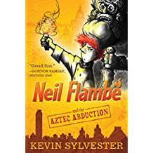 Neil Flambé and the Aztec Abduction (The Neil Flambe Capers Book 2)