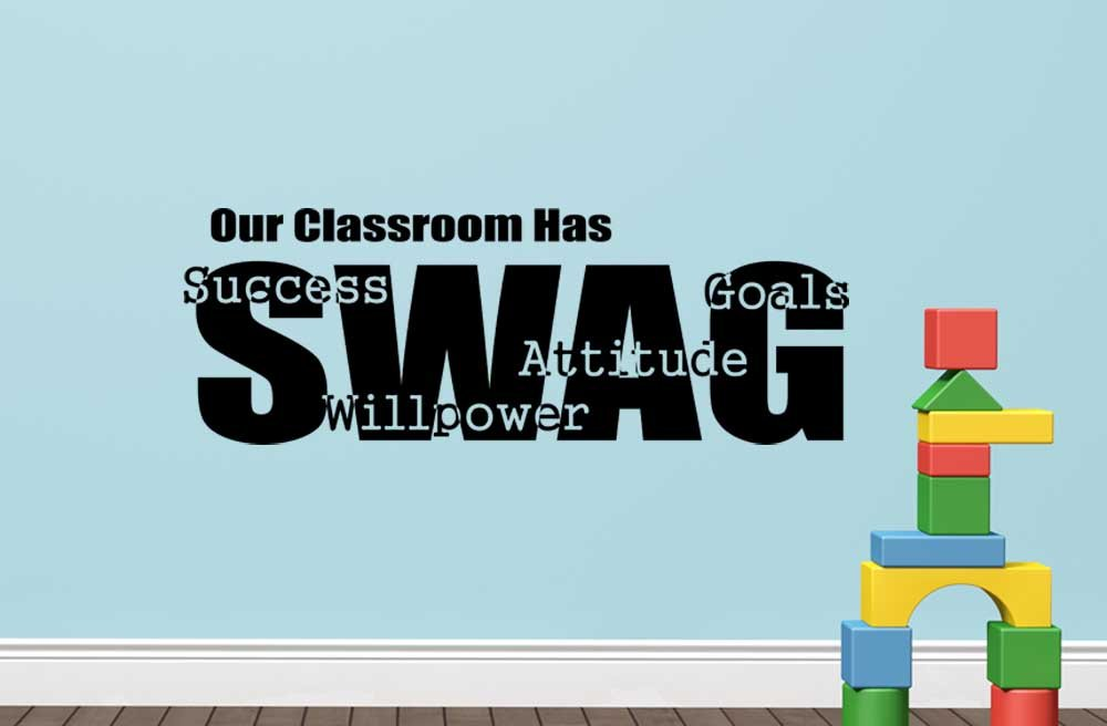 vinyl classroom wall decor SWAG quote