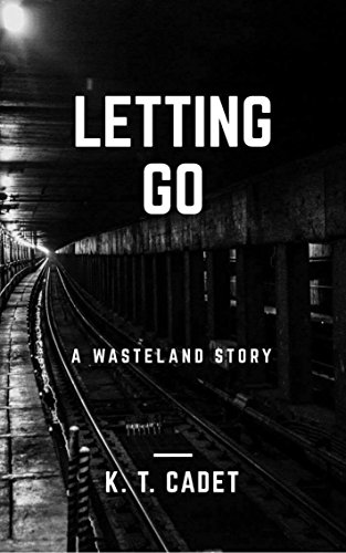 Letting Go: A Wasteland Story (English Edition)