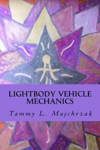 Read Online Lightbody Vehicle Mechanics: At one with the Crystallined Lightbody Formation pdf