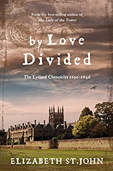 By Love Divided: The Lydiard Chronicles 1630-1646 by [St.John, Elizabeth]