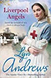 Liverpool Angels: A completely gripping saga of love and bravery during WWI