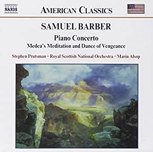 Barber: Piano Concerto / Medea's Meditation and Dance of Vengeance