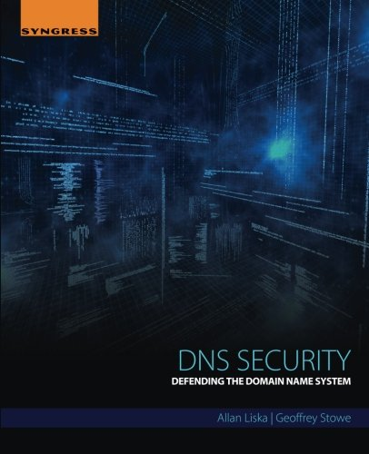 DNS Security: Defending the Domain Name System