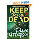 Keep Santa Cruz Dead (Zombies of the Bay Area Book 1)