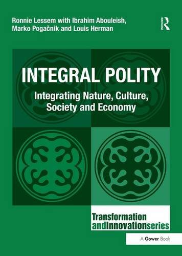 Integral Polity: Integrating Nature, Culture, Society and Economy (Transformation and Innovation)