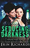 Seducing Darkness (Psychic Justice Book 4)