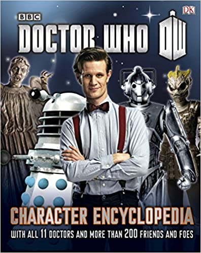 Doctor Who Character Encyclopedia: With All 11 Doctors And More Than 200 Friends And Foes por Dk