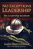 No Exceptions Leadership: The Leadership Handbook
