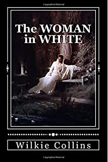 The Woman in White: Wilkie Collins: 9781547002603: Amazon com: Books