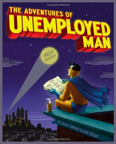 The Adventures of Unemployed Man Paperback October 18, 2010