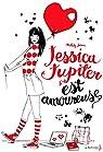 Jessica Jupiter est amoureuse: tome 4 par Curham