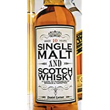Single Malt and Scotch Whisky: A Guide to Hundreds of Brands and Varieties (Book)