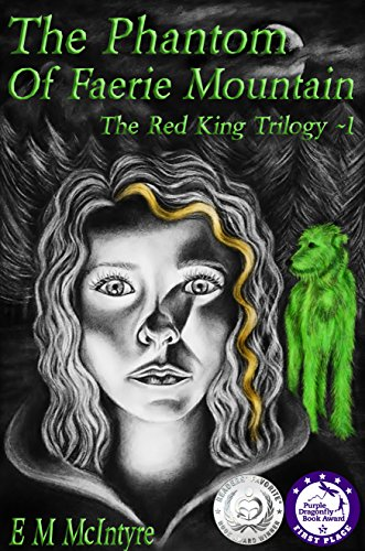 Book: The Phantom of Faerie Mountain (The Red King Triology Book 1) by E M McIntyre