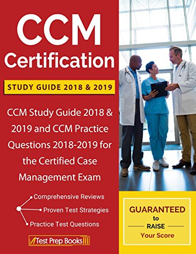 Pdf Medical Books CCM Certification Study Guide 2018 & 2019: CCM Study Guide 2018 & 2019 and CCM Practice Questions 2018-2019 for the Certified Case Management Exam