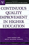 Continuous Quality Improvement in Higher Education, John R. Dew and Molly McGowan Nearing, 0275983897