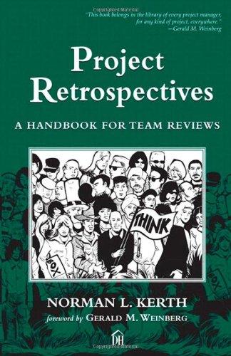 (Project Retrospectives: A Handbook for Team Reviews)