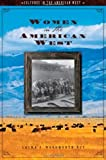Women in the American West, Laura E. Woodworth-Ney, 1598840509