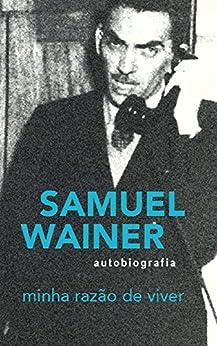 Minha Razão de Viver: Autobiografia por [Wainer, Samuel]