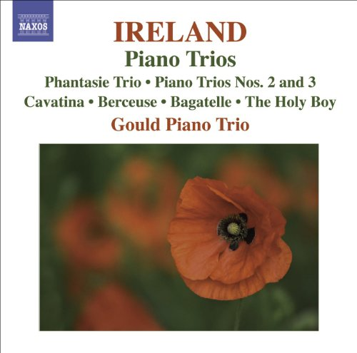 - Ireland, J.: Piano Trios / Cavatina / Berceuse / Bagatelle / The Holy Boy (Gould Piano Trio)
