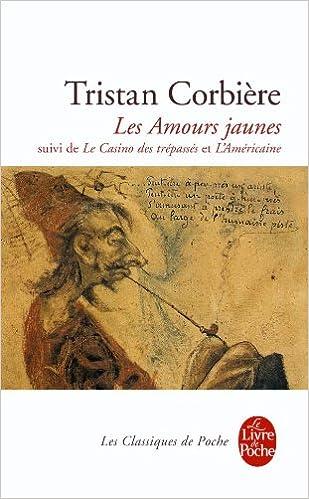 Les Amours Jaunes Classiques De Poche French Edition