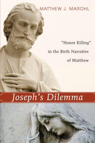 Joseph's Dilemma: 'Honor Killing' in the Birth Narrative of Matthew