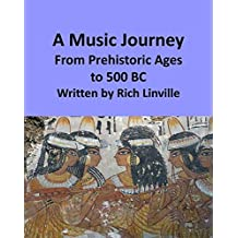 A Music Journey From Prehistoric Ages to 500 BC
