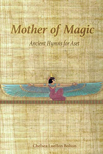 Mother of Magic: Ancient Hymns for Aset ()