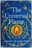 The Universal Flame, L H Leslie Smith, 0835675068