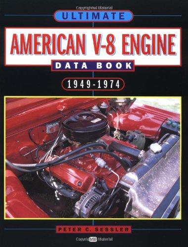 Ultimate American V-8 Engine Data Book 1949-74