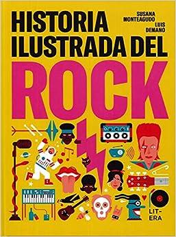 Historia Ilustrada Del Rock por Susana Monteagudo Duro epub