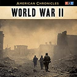 NPR American Chronicles: World War II