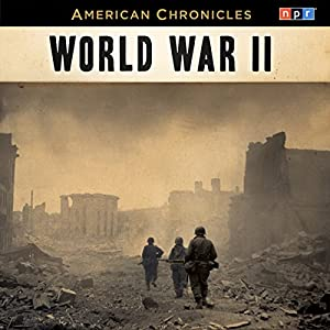 NPR American Chronicles: World War II Radio/TV Program