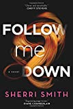 Follow Me Down: A Novel