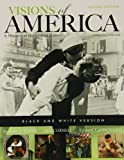 Black and White Edition of Visions of America, Combined Volume 2nd Edition