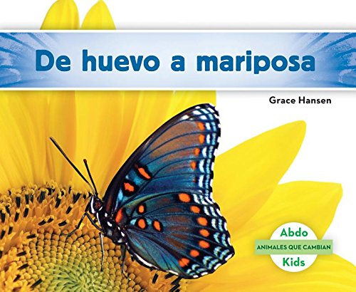 de Huevo a Mariposa (Becoming a Butterfly) (Animales Que Cambian (Changing Animals)) (Spanish Edition)