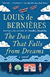 The Dust That Falls from Dreams: A Novel (Vintage International) by  Louis de Bernieres in stock, buy online here