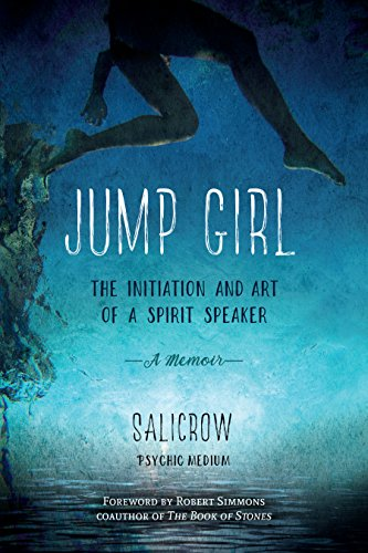 Jump Girl (Jump Girl: The Initiation and Art of a Spirit Speaker--A Memoir)