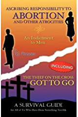 ASCRIBING RESPONSIBILITY TO ABORTION AND OTHER ATROCITIES/THE THIEF ON THE... Hardcover